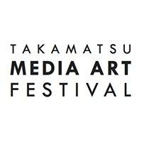 Takamatsu MEDIA ART Festival