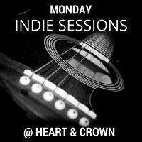 Monday Indie Sessions at The Heart & Crown