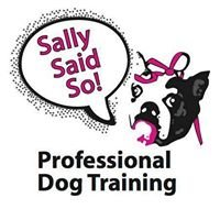 Sally Said So! Professional Dog Training