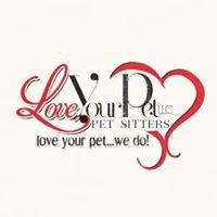 Love Your Pet, Pet Sitters, LLC