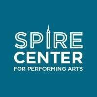 Spire Center for Performing Arts