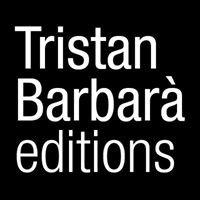 Tristan Barbarà  editions