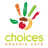 Choices Cafe - Vegan / Raw Vegan / Organic