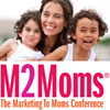 M2Moms-The Marketing to Moms Conference