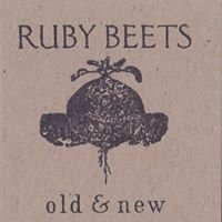 RUBY BEETS old & new