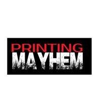 Printing Mayhem