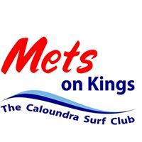 Mets on Kings - The Caloundra Surf Club