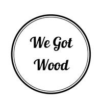 We got wood