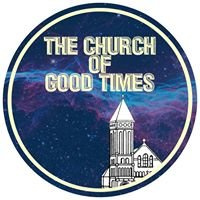 The Church of Good Times