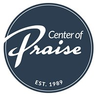 Center of Praise Ministries | Sacramento, CA