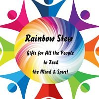 "Rainbow Stew ""Gifts for ALL the People to Feed the Mind & Spirit"""