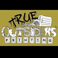 True Outsiders Printing