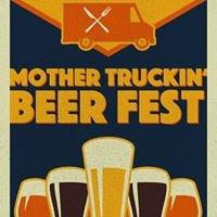 Mother Truckin' Beer Fest