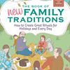 The Book of New Family Traditions
