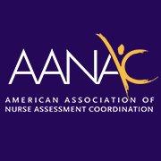 American Association of Nurse Assessment Coordination - AANAC