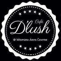 D'lush Café, Wexford