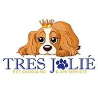 Tres Jolie' Pet Grooming and Spa Services/Boarding