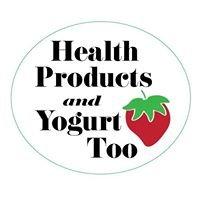 Health Products and Yogurt Too