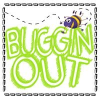 Buggin Out