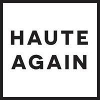 Haute Again