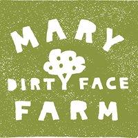 Mary Dirty Face Farm
