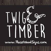Twig & Timber