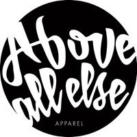 Above All Else Apparel