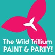 Wild Trillium Paint & PARTY