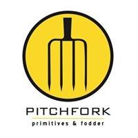 Pitchfork Primitives & Fodder
