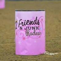 2 Friends & JUNK Rodeo