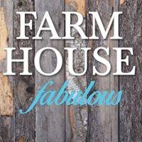 Farm House Fabulous