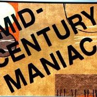 Mid-Century Maniac