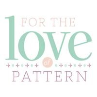 For the Love of Pattern