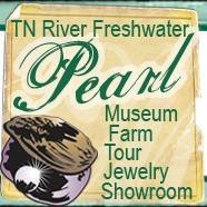 TN River Freshwater Pearl Museum, Tour & Pearl Jewelry Showroom