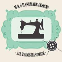M & S Handmade Designs