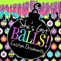 She's Got Balls Ornaments