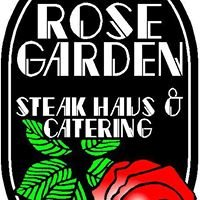Rose Garden Steak Haus & Catering, LLC