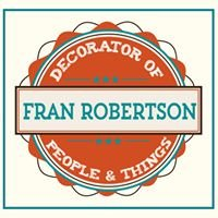 Fran Robertson - Decorator of People and Things