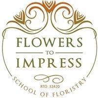 Flowers to Impress - School of Floristry Australia
