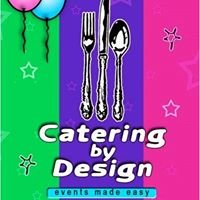 Catering By Design - Without Love, It's Just Food