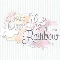 Made Over The Rainbow
