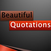 Beautiful Quotations