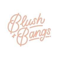Blush and Bangs