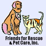 Friends for Rescue and Pet Care, Inc.