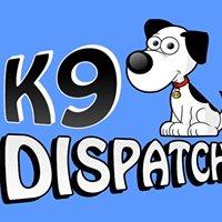 K9 Dispatch