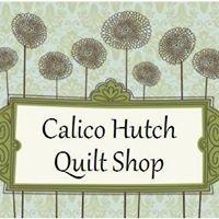 Calico Hutch Quilt Shop