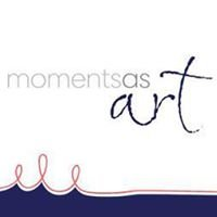Moments As Art