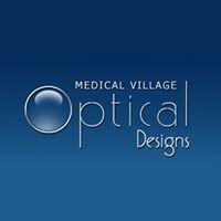 Medical Village Optical Designs