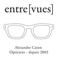 Entre vues - Alexandre Caton - Opticien