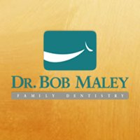 Dr. Bob Maley Family Dentistry